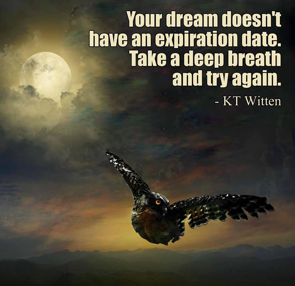 """""""Your dream doesn't..."""