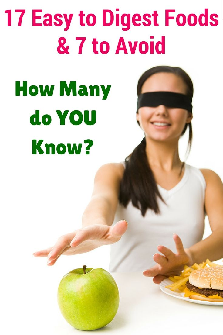 17 easy to digest foods 7 to avoid perfect information