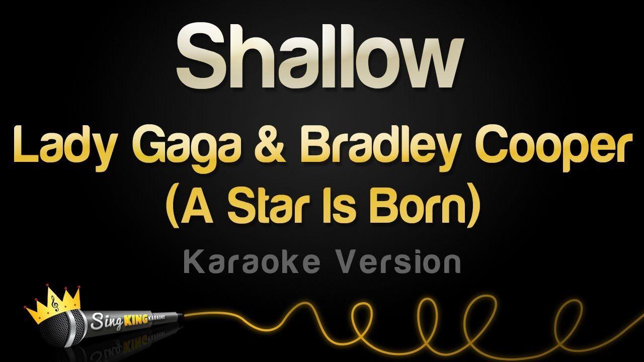 Lady Gaga Bradley Cooper Shallow A Star Is Born Karaoke