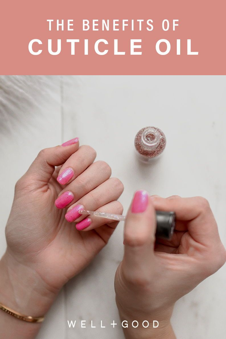 These Are The 3 Cuticle Oil Benefits That Will Change Your Nail Health Well Good Cuticle Oil Benefits Cuticle Oil Cuticle Care
