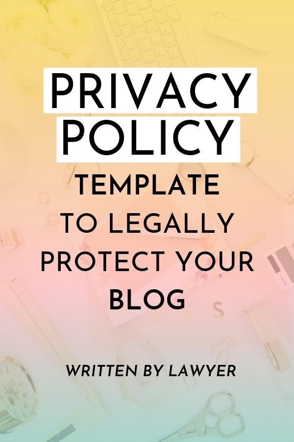 Privacy Policy Template 2019 >> Do You Have A Legal Privacy Policy For Your Blog As A