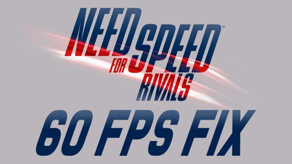 Need for Speed: Rivals - 60 FPS Patch Fix