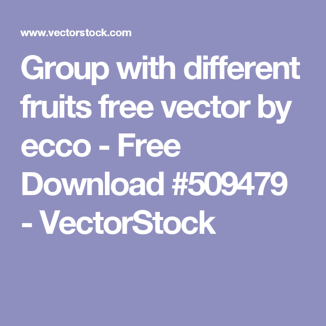 Group with different fruits free vector by ecco - Free Download #509479 - VectorStock