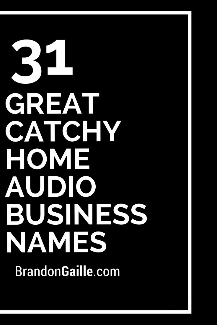 150 great catchy home audio business names
