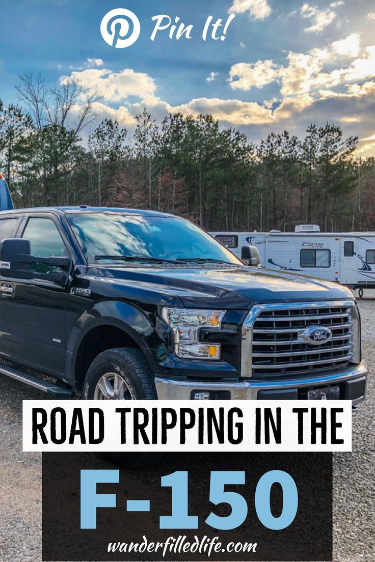 Road Tripping With Our 2017 F-150 - Our Wander-Filled Life After two road trips in our new 2017 For