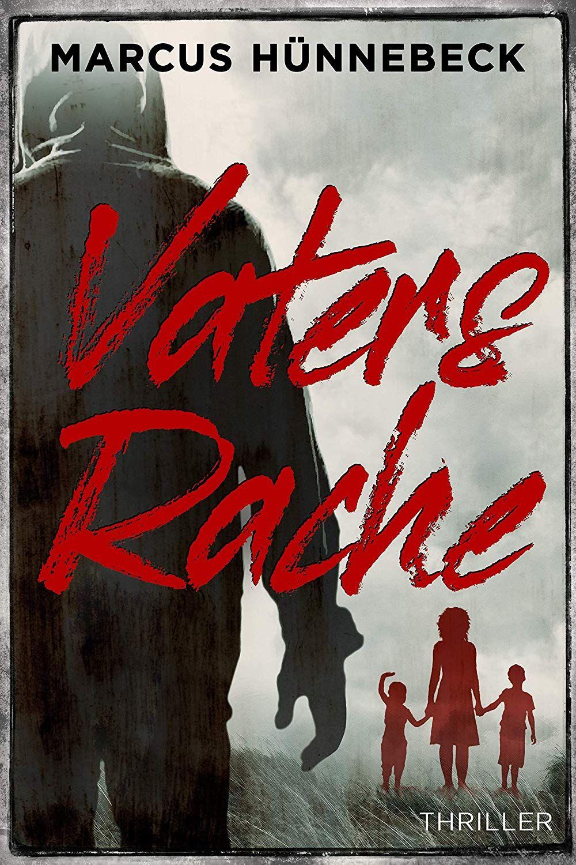 Vaters Rache Thriller Ebook Marcus Hunnebeck Amazon De Kindle Shop Thriller Buchclub Bucher Bucher