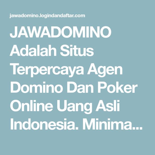 Jawadomino Adalah Situs Terpercaya Agen Domino Dan Poker Online Uang Asli Indonesia Minimal Deposit Hanya 20 000 Poker Uang Indonesia