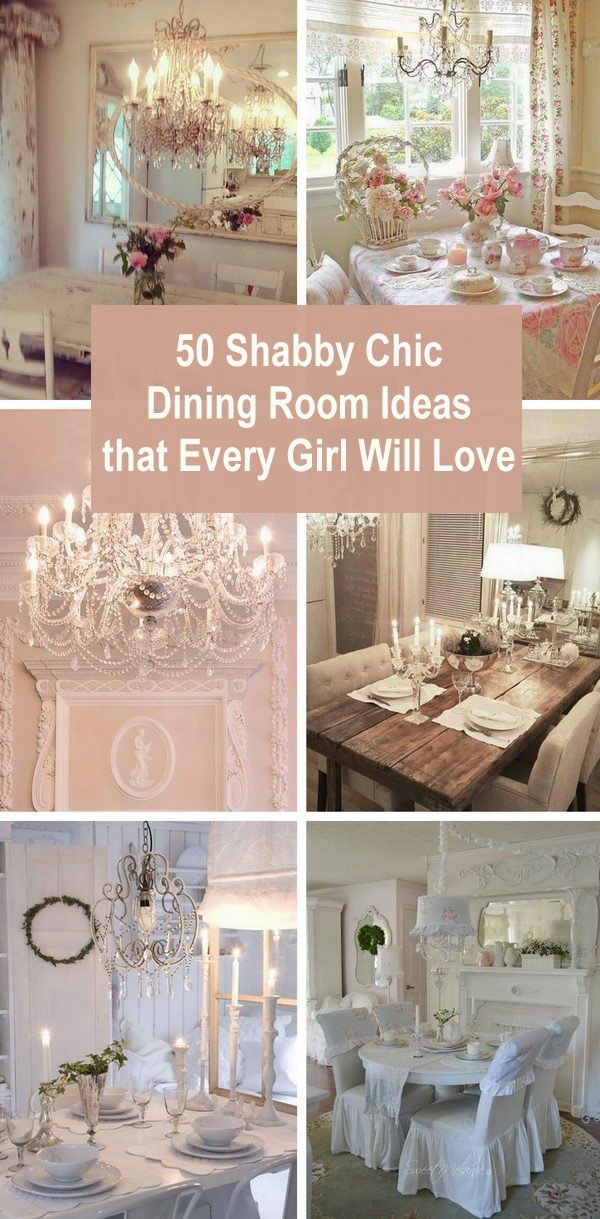 50+ Shabby Chic Dining Room Ideas That Every Girl Will Love 2018