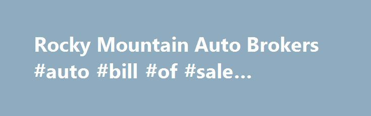 Rocky Mountain Auto Brokers Auto Bill Of Sale Template Http