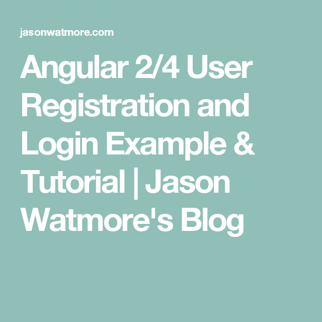 Angular 2/4 User Registration and Login Example & Tutorial