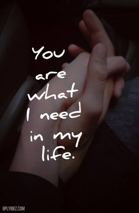 You Are What I Need In My Life Darian Pinterest Love Quotes