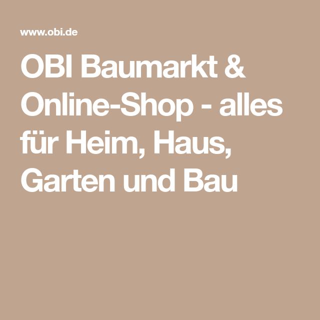 Obi Baumarkt Online Shop Alles Fur Heim Haus Garten Und Bau Obi Baumarkt Haus