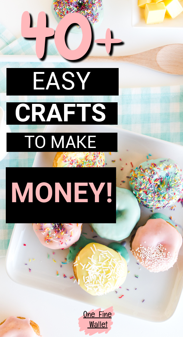 Crafts that Make Money - 40 HOT crafts to sell (2019) #craftstosell