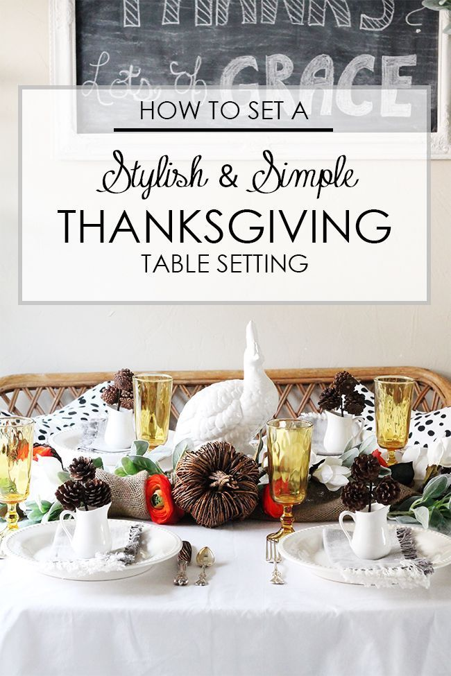 Set a simple and stylish table for Thanksgiving with these tips from //ablissfulnest.com/ #thanksgivingtable #thanksgivingdecor & Stylish u0026 Simple Thanksgiving Table Setting | Pinterest ...
