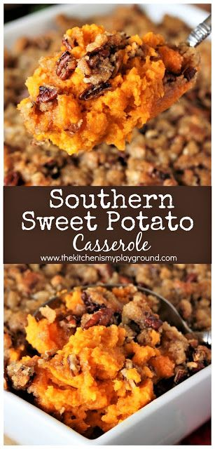 Southern Sweet Potato Casserole ~ Loaded with creamy sweet potatoes and crumbly crunchy brown sugar-pecan topping, this Southern Sweet Potato Casserole does not disappoint. A perfect Thanksgiving or Christmas dinner side dish!  www.thekitchenismyplayground.com #sweetpotatorecipes