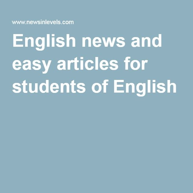 English News And Easy Articles For Students Of English Learning