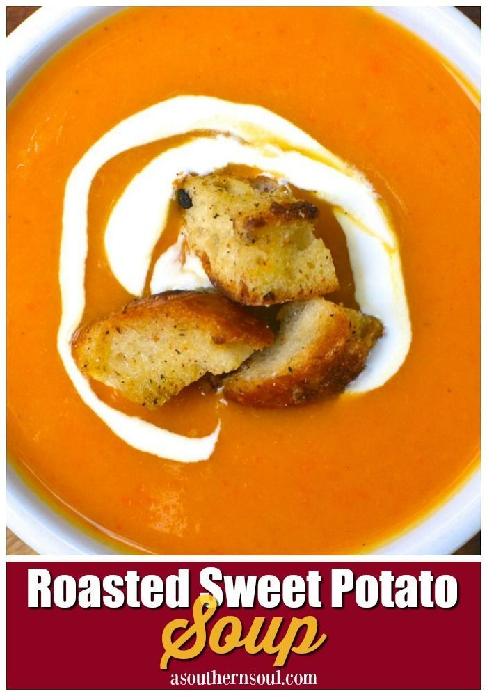 Roasted sweet potatoes blended with simple seasonings are turned into a soup that screams comfort food Add in homemade croutons for an amazing meal any time of the day