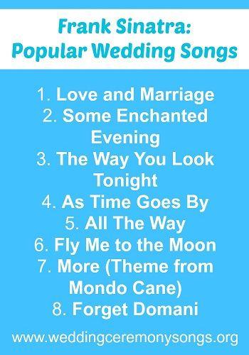 Frank Sinatra Popular Wedding Songs Wedding Ceremony Songs Popular Wedding Songs Wedding Songs Wedding Ceremony Songs