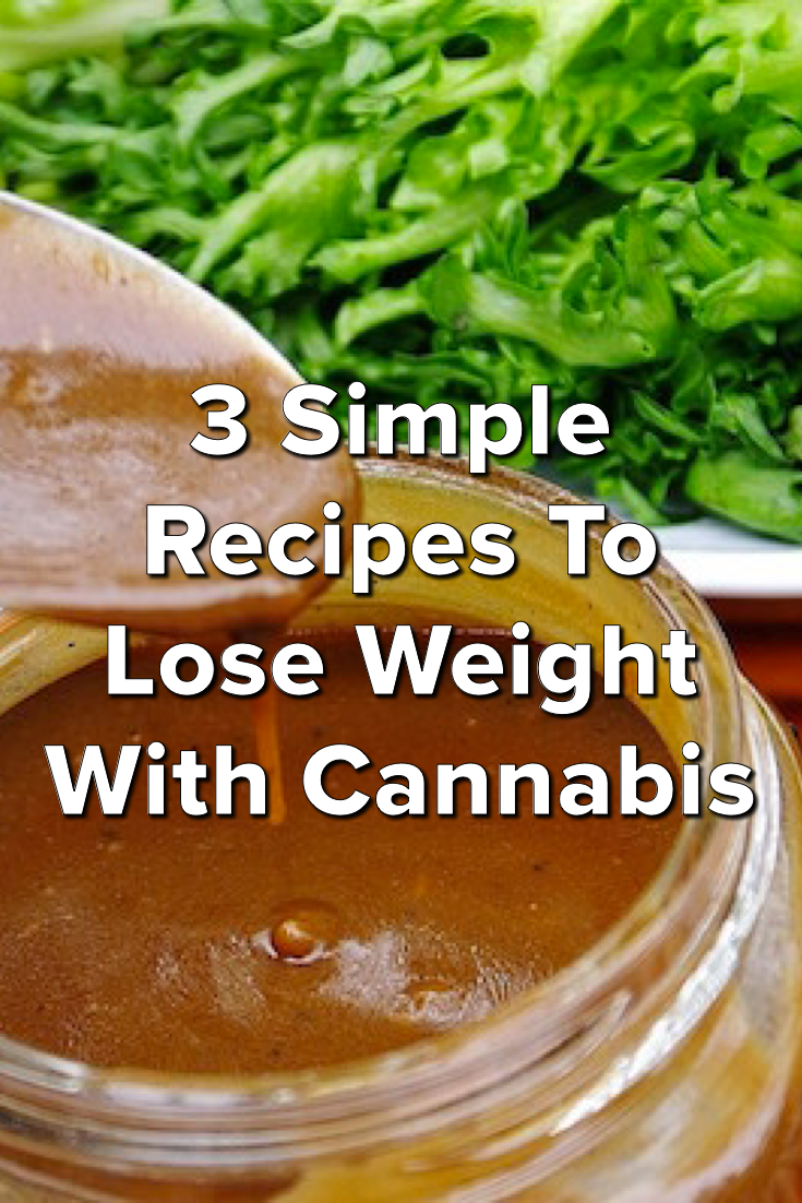 3 simple recipes to lose weight with cannabis | hemp cbd | cannabis