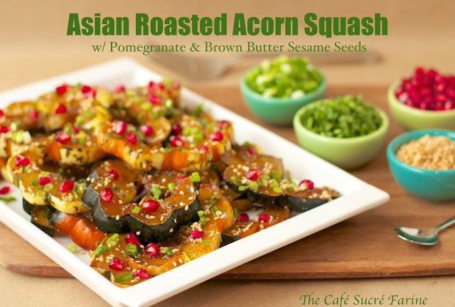 The Café Sucré Farine: Asian Roasted Acorn Squash w/ Pomegranate & Brown Butter Sesame Seeds