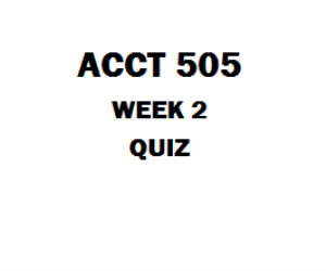 ACCT 505 Managerial Accounting Week 2 Quiz 1. Question