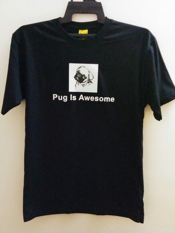 Pug is awesome #nameofperson #customorder #teesignz
