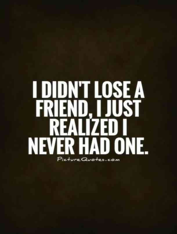 On realizing who your true friends are.