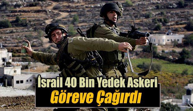 İsrail Ordusu 40 bin yedek askeri göreve çağırırken, Arap Birliği BM Güvenlik Konseyi'ne, İsrail saldırılarının önlenmesi için acil toplantı çağrısı yaptı.