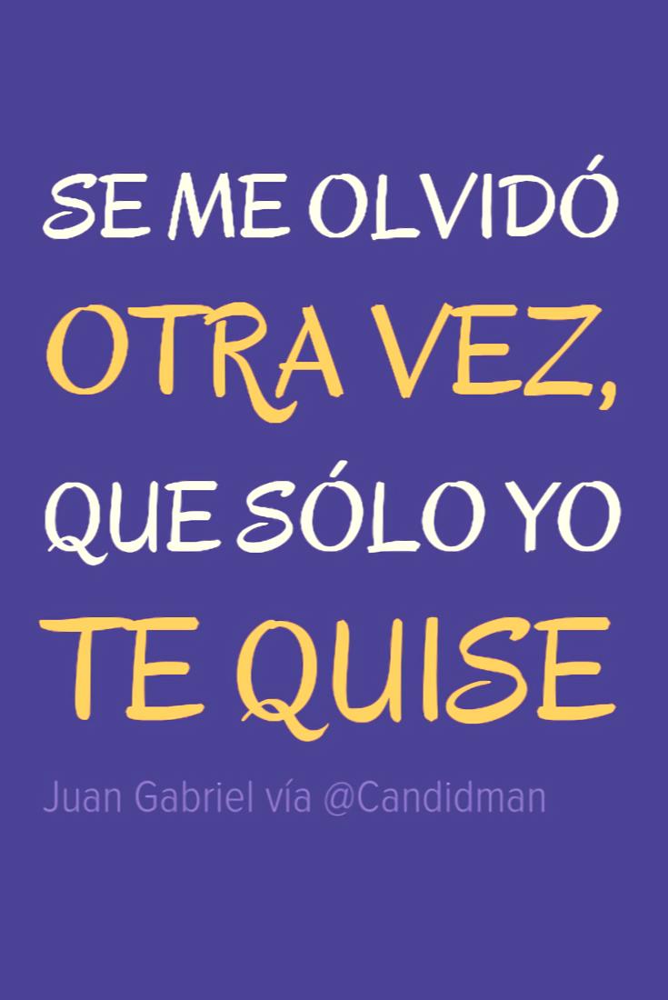 Pin En Frases De Juan Gabriel