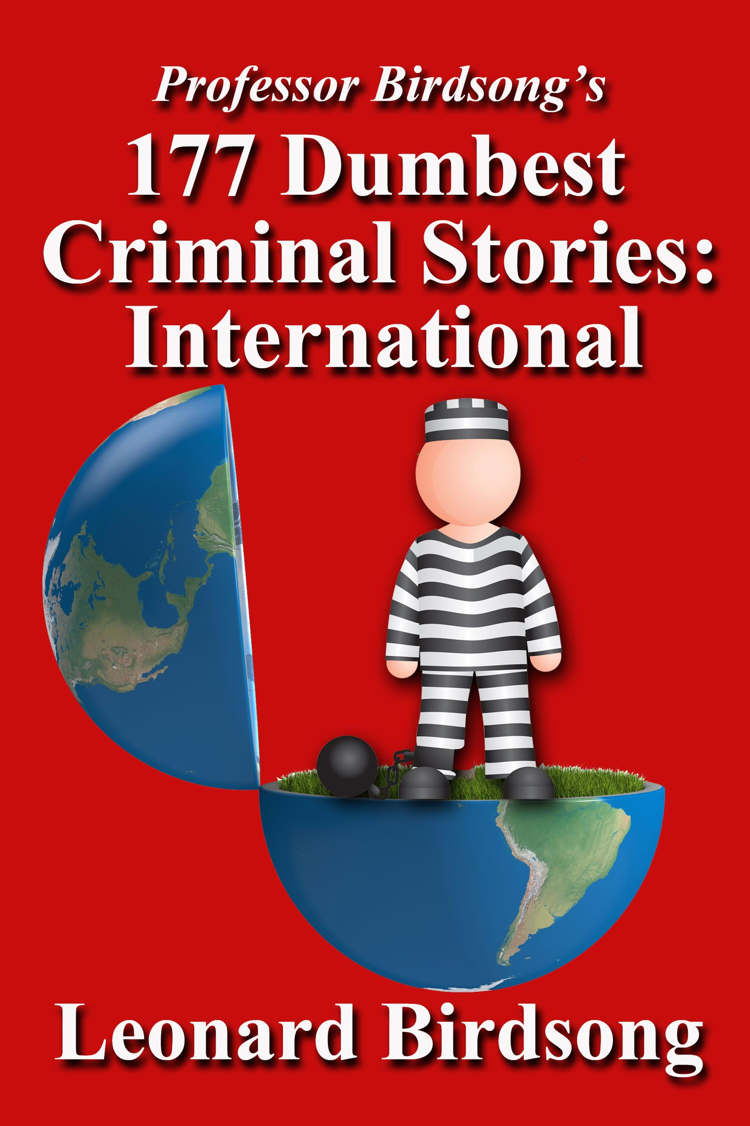 Review: 177 Dumbest Criminal Stories - International by Leonard Birdsong —  Foofy * Not Foofy