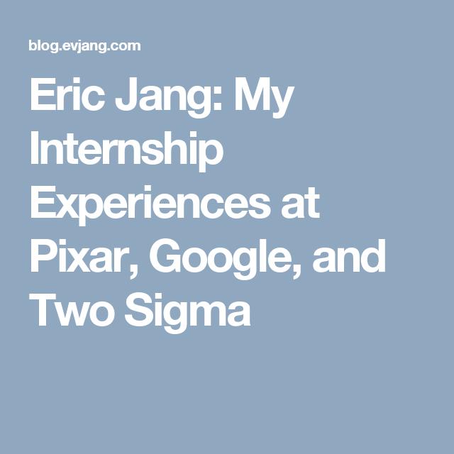 Eric Jang: My Internship Experiences at Pixar, Google, and
