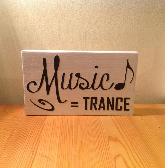 "Chunky freestanding wooden plaque/sign ""Music=trance"""