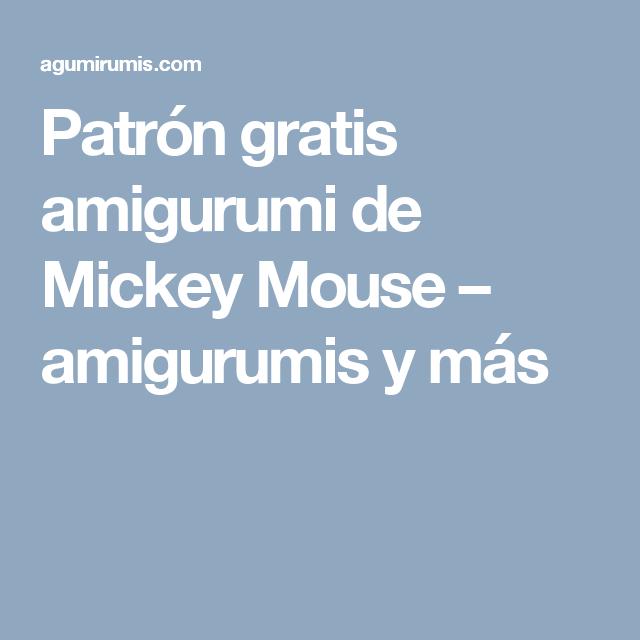 Patrón gratis amigurumi de Mickey Mouse – amigurumis y más ...