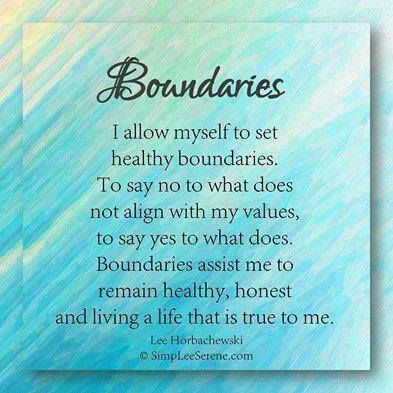 My boundaries have always been to protect and secure my family and my vaues....Say no to perpetrators and intruders that do not align with that!