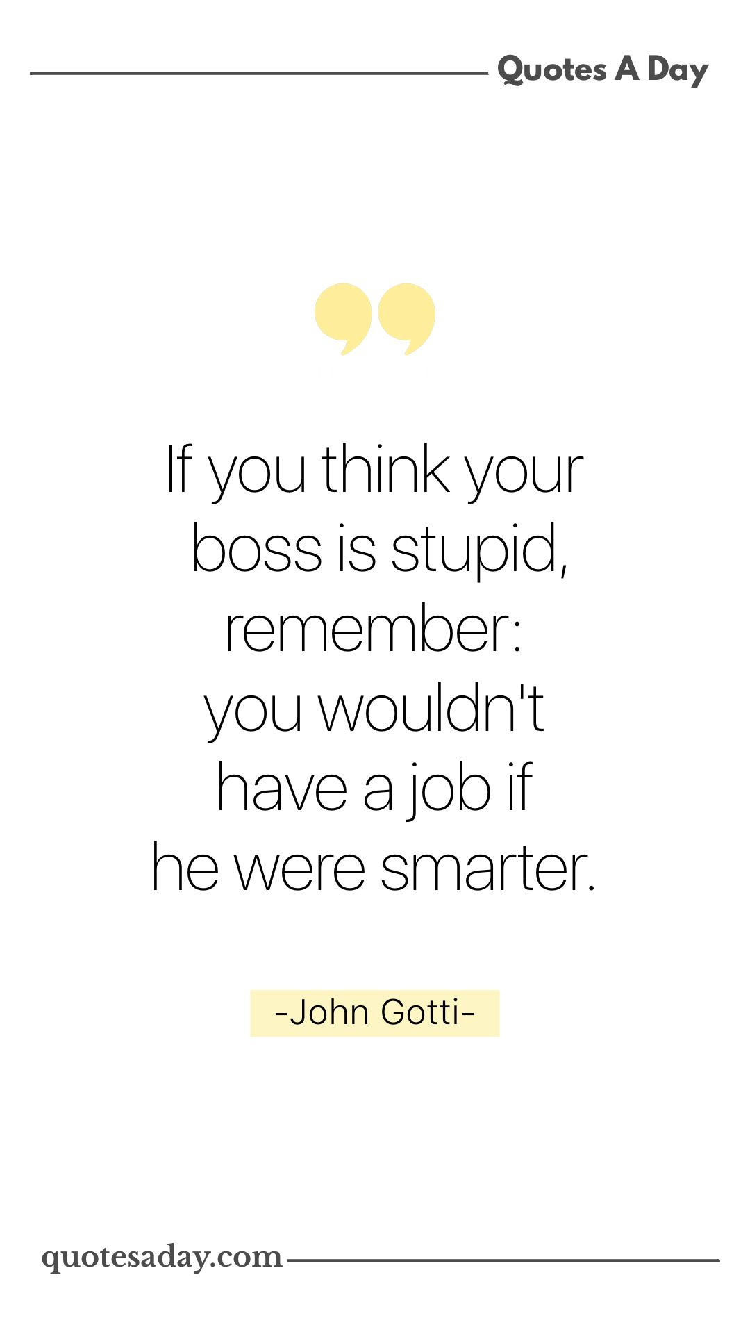 John Gotti Funny Business Quote Work Quotes Business Quotes Funny Business Quotes