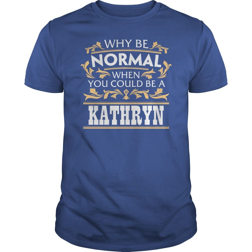 KATHRYN Funny Tshirt #gift #ideas #Popular #Everything #Videos #Shop #Animals #pets #Architecture #Art #Cars #motorcycles #Celebrities #DIY #crafts #Design #Education #Entertainment #Food #drink #Gardening #Geek #Hair #beauty #Health #fitness #History #Holidays #events #Home decor #Humor #Illustrations #posters #Kids #parenting #Men #Outdoors #Photography #Products #Quotes #Science #nature #Sports #Tattoos #Technology #Travel #Weddings #Women