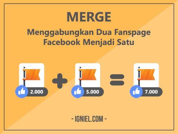 Merge Cara Menggabungkan Dua Fanspage Facebook Menjadi Satu Igniel Marketing Facebook Membaca