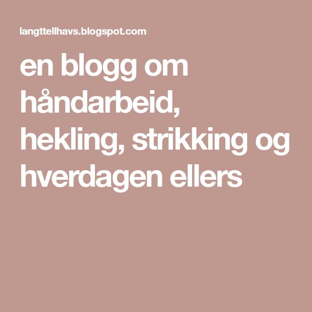 Photo of en blogg om håndarbeid, hekling, strikking og hverdagen ellers