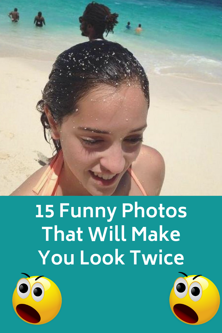 15 Funny Photos That Will Make You Look Twice Wtf Omg Lol Hilarious Weird Funny Entertainment Photography S Funny Photos Funny Feelings Funny Pictures