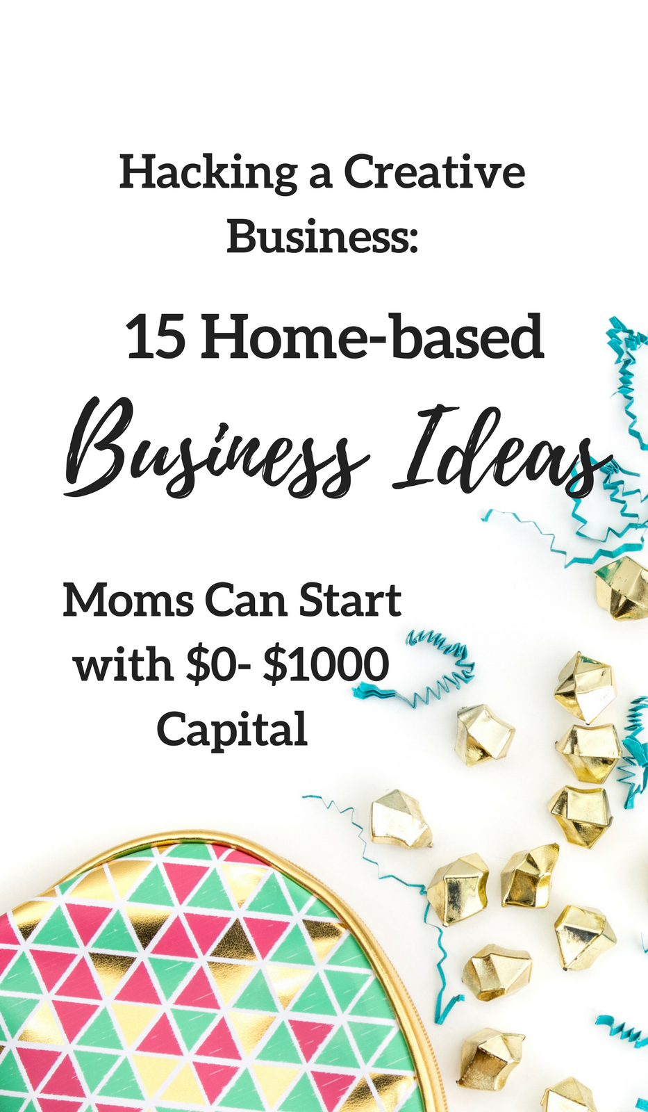 Hacking a Creative Business: 15 Business Ideas Moms Can Start with ...