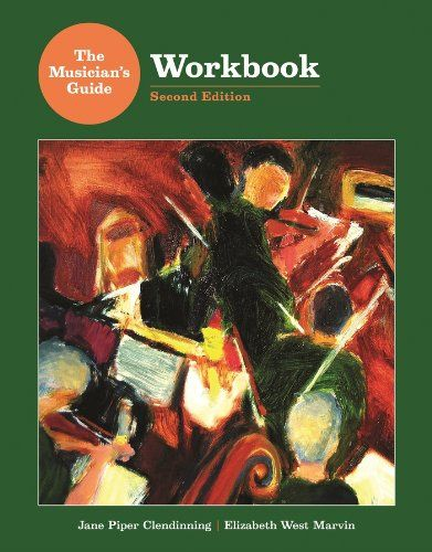 The Musician S Guide Workbook Second Edition Jane Piper Clendinning Elizabeth West Marvin Music Theory Lessons Musician Sight Singing