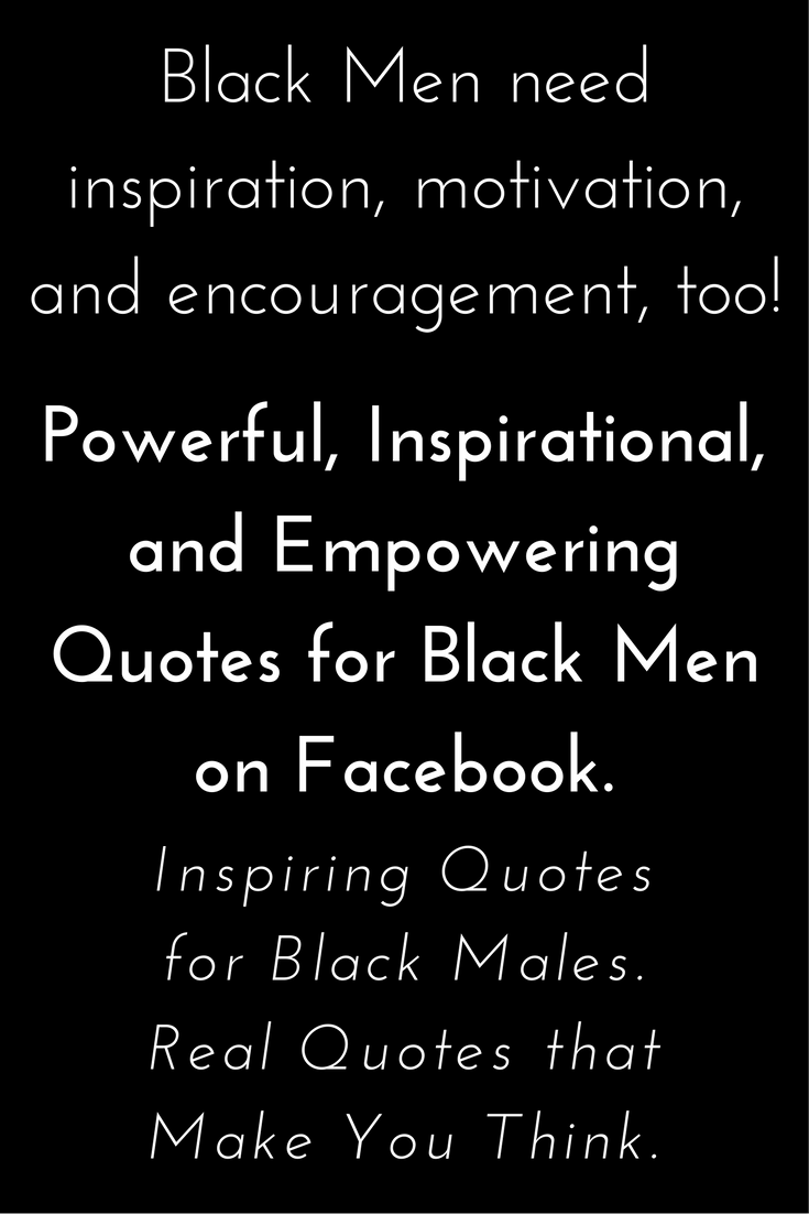 Powerful Quotes Inspirational Empowering And Powerful Quotes For Black Men On