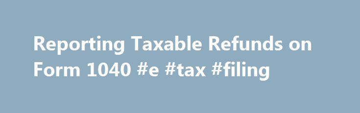 Reporting Taxable Refunds on Form 1040 #e #tax #filing http ...
