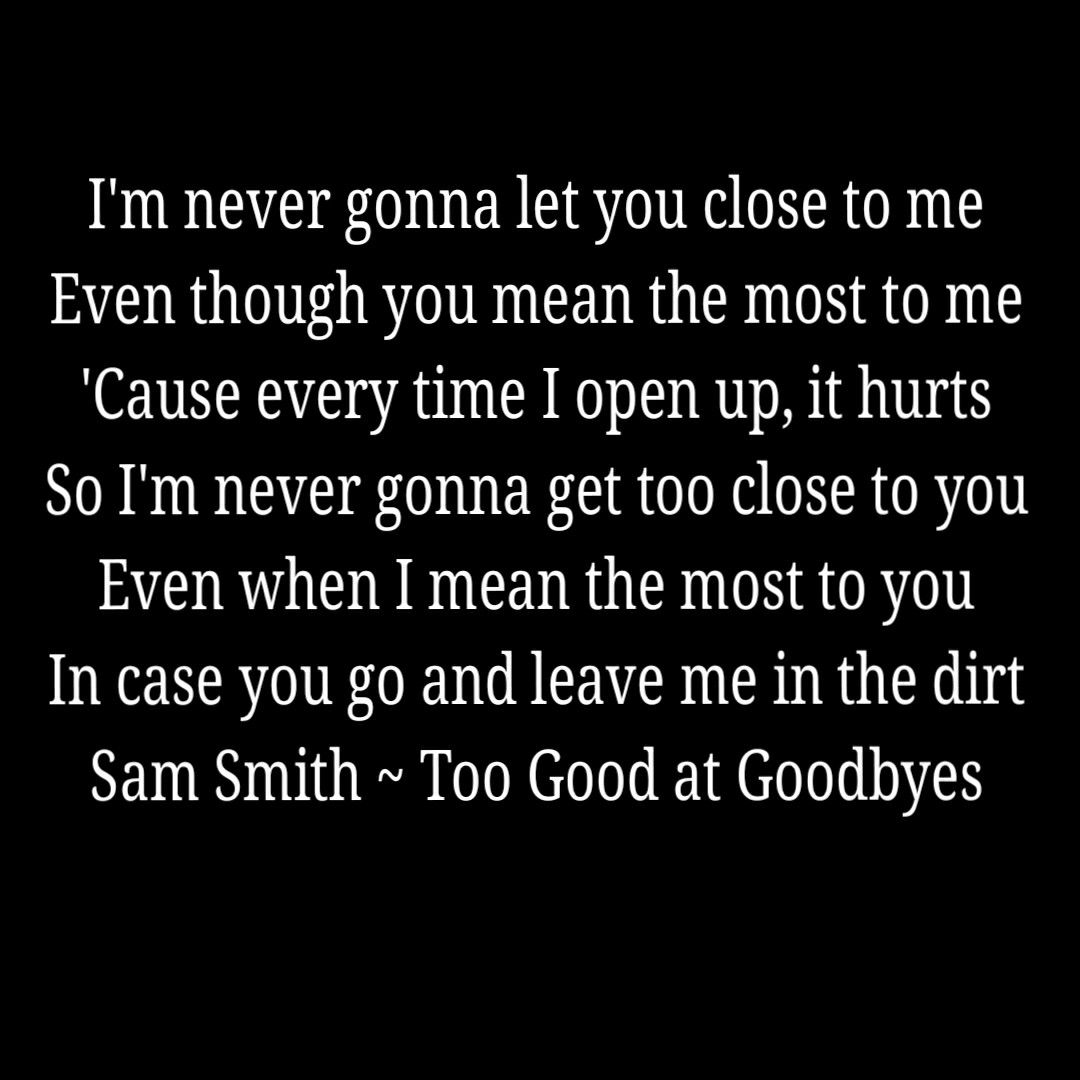 sam smith too good at goodbyes grateful quotes song quotes