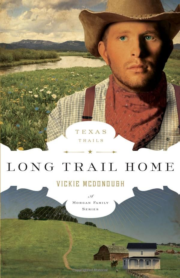"""Long Trail Home"" (The Texas Trail Series) by Vickie McDonough"