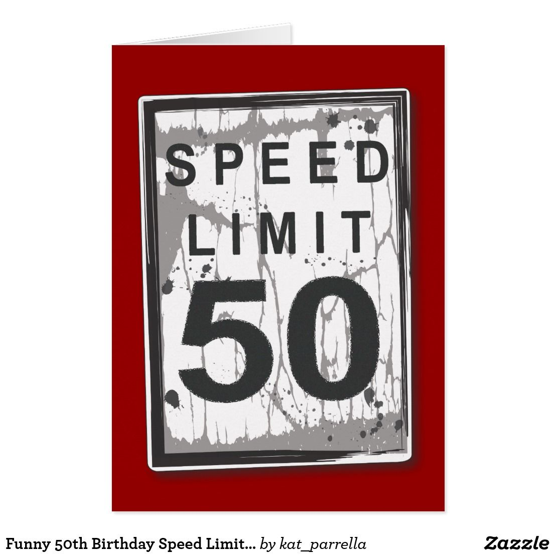 funny 50th birthday speed limit card in 2018 funny greeting cards