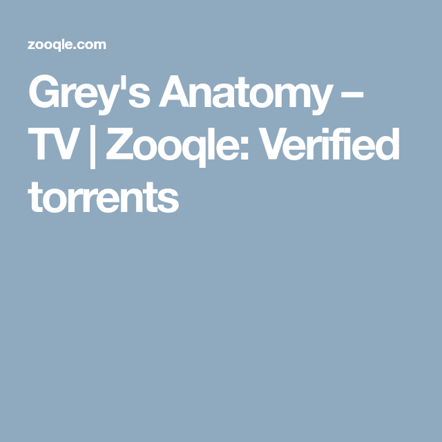 Greys Anatomy Tv Zooqle Verified Torrents Torrent Link