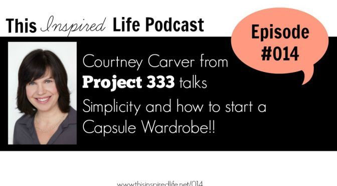 This Inspired Life Podcast #014: Courtney Carver talks all ...