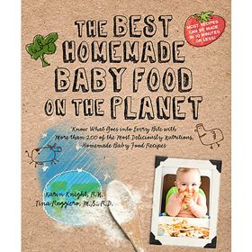 The best homemade baby food on the planet recipe book homemade the best homemade baby food on the planet recipe book forumfinder Choice Image