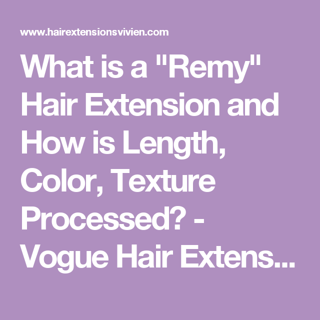 What Is A Remy Hair Extension And How Is Length Color Texture